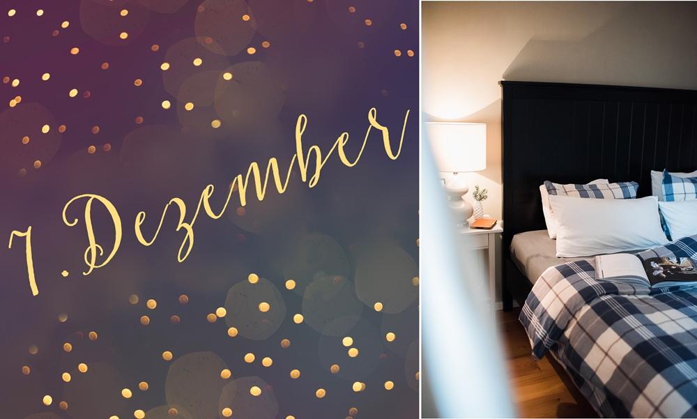 7. Dezember – Und warum wir uns fühlen, wie im Urlaub